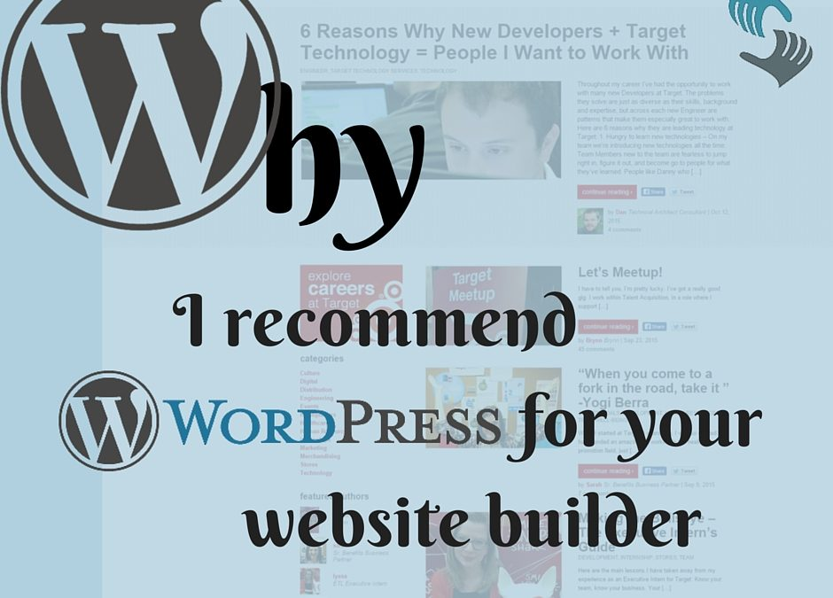 Why I recommend WordPress for your website builder