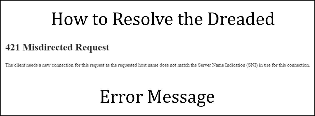 How to Solve 421 Misdirected Request Errors